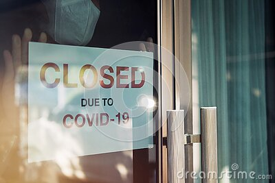 Business office or store shop is closed/bankrupt business due to the effect of novel Coronavirus COVID-19 pandemic. Unidentified