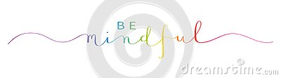 BE MINDFUL colorful brush calligraphy banner