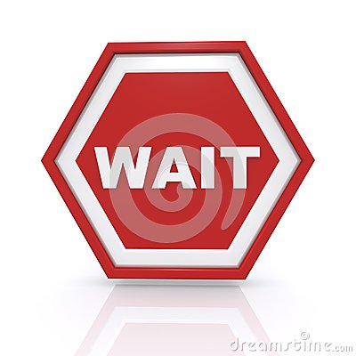Red wait sign