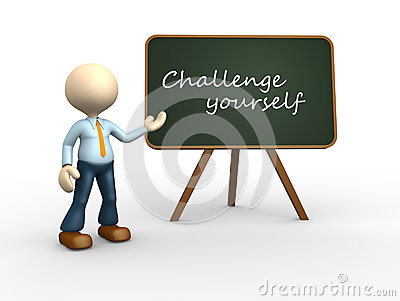 Challange yourself.