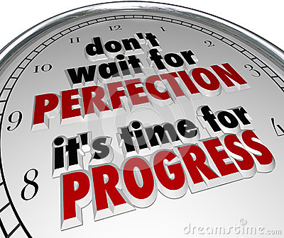 Dont Wait for Perfection Time Progress Clock Message