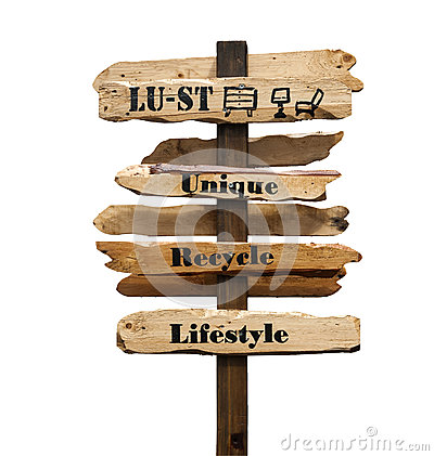 Lust, Unique, Recycle, Lifestyle signpost on white background