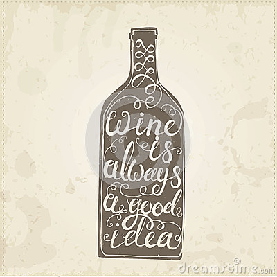 Conceptual handwritten phrase Wine is always a good idea