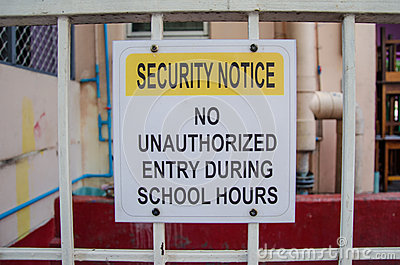 Security notice no unauthorized entry during school hours