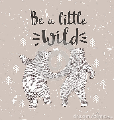 Hand drawn dancing bears in the forest. Vector sketch illustration with stylish lettering.
