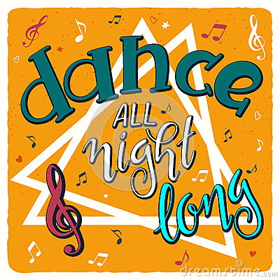 Vector hand drawn music poster with handwritten lettering quote - dance all night long