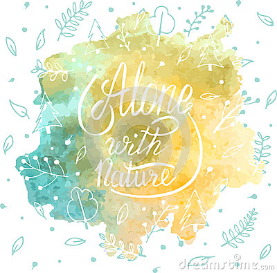 Alone with nature. Hand lettering apparel t-shirt print design