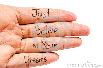 Just belive in your dreams word.