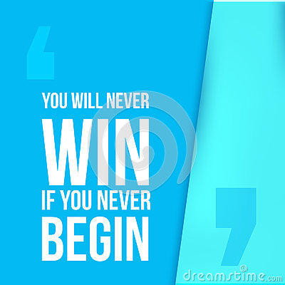 You will never win if begin. Achieve goal, success in business motivational quote, modern typography background