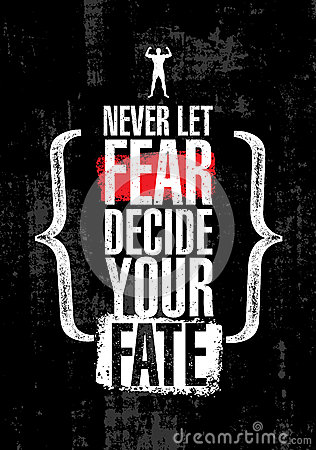 Never Let Fear Decide Your Fate. Inspiring Workout and Fitness Gym Motivation Quote. Creative Vector Typography Poste