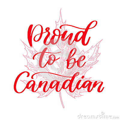 Happy Canada day vector card. Proud to be canadain. Handwritten lettering with maple.