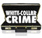 White Collar Crime 3d Words Briefcase Embezzle Fraud Theft