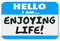 Hello I Am Enjoying Life Name Tag Sticker Relaxation Vacation Re