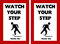 Watch Your Step Warning Sign  Tripping Hazard
