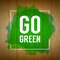 Go green concept. Nature background. Go green design concept. Wo