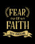 Fear or Faith You Choose