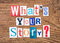 Question `What`s your story?`on wooden background