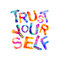 Trust yourself. Motivation inscription. Triangular letters