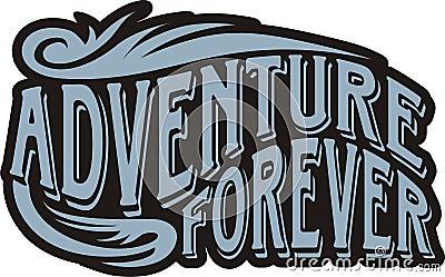 Adventure forever