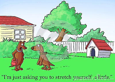 All I m asking you to do is stretch yourself