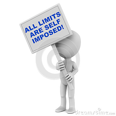 All limits are self imposed