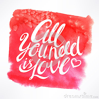 Free All You Need Is Love Royalty Free Stock Photos - 56046638
