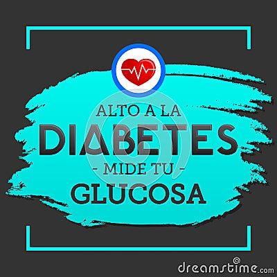Alto a la Diabetes, mide tu glucosa, spanish translation; Stop Diabetes, test your glucose Vector Illustration