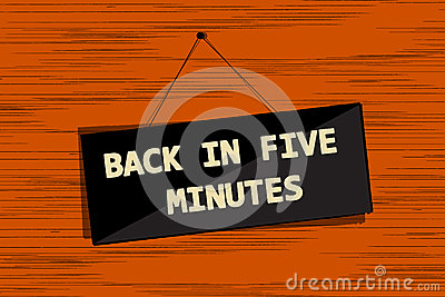 Back in five message