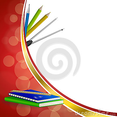 Free Background Abstract School Green Book Blue Notebook Ruler Pen Pencil Clip Compasses Red Yellow Gold Ribbon Frame Illustration Stock Photo - 58372940