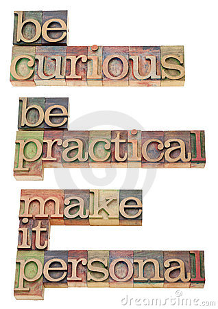 Be curious, practical, make it personal