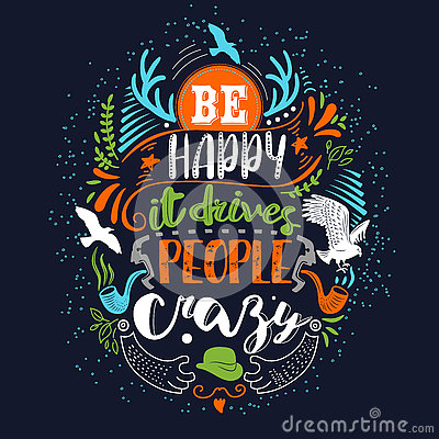 Free Be Happy It Drives People Crazy Colors Stock Images - 74481054