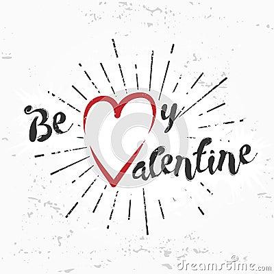 Free Be My Valentine Creative Concept On Grunge Background. February 14 Postcard Design. Vintage Valentine S Day Banner. Love Stock Image - 65744551
