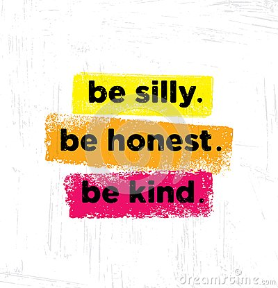 Free Be Silly. Be Honest. Be Kind. Inspiring Creative Motivation Quote Poster Template. Vector Typography Banner Design Royalty Free Stock Photos - 122097898