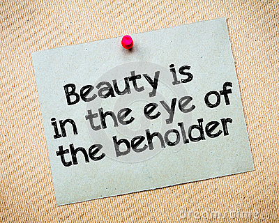 Beauty is in the eye of the beholder argumentative essay