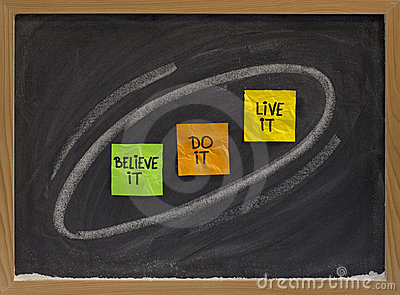 Believe, do, live it - motivational concept