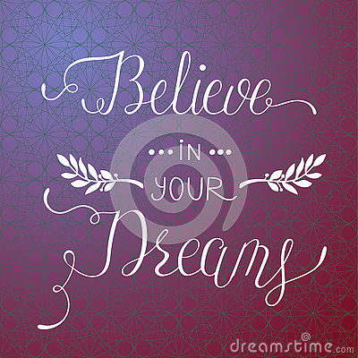 Free Believe In Your Dreams. Stock Images - 73844574