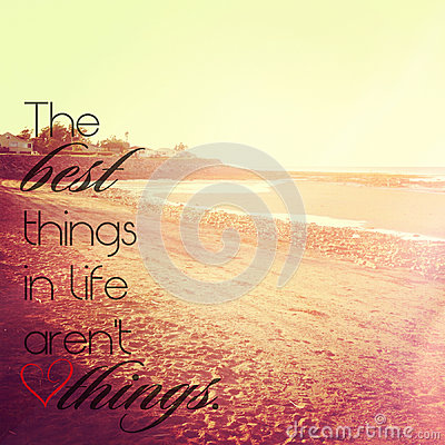 Free Best Things In Life Are Not Things Royalty Free Stock Photography - 45646847