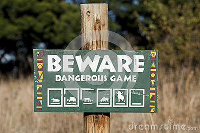 Beware of Dangerous Game