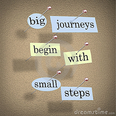 http://thumbs.dreamstime.com/x/big-journeys-begin-small-steps-19227208.jpg