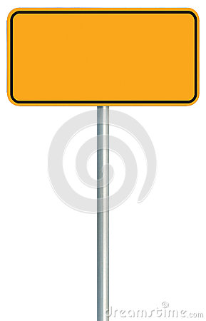 Free Blank Yellow Road Sign Isolated, Large Warning Copy Space, Black Frame Roadside Signpost Signboard Pole Post Empty Traffic Signage Stock Photography - 78294602