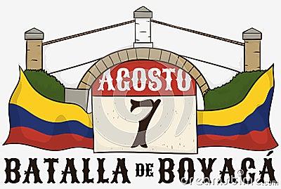 Boyaca`s Bridge, Calendar and Colombian Flags Commemorating Boyaca Battle Holiday, Vector Illustration Vector Illustration