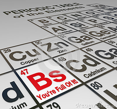 Free BS You Re Full Of It Periodic Table Dishonest Liar False Stock Photography - 32993932