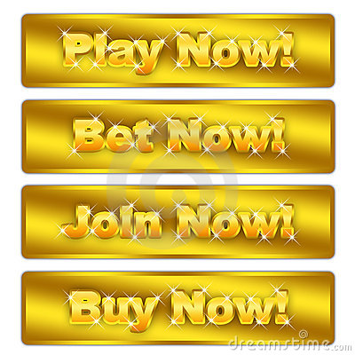 Buy now, play now, join now,bet now