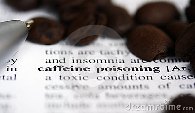 Caffeine poisoning.