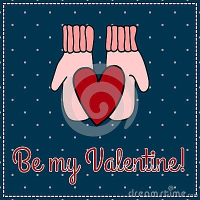 Free Card - Congratulation To The Day Of Valentine S Heart In Mittens. Be My Valentine! Stock Images - 48050174