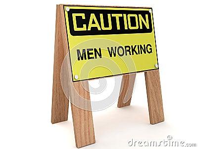 CAUTION: Men working