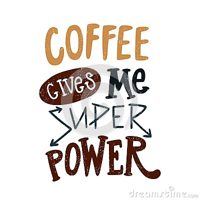 Free Coffee Gives Me Superpower. Decorative Hand Drawn Lettering, Letter, Quote. Royalty Free Stock Images - 84057889