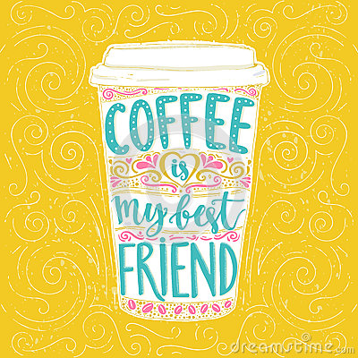 Free Coffee Is My Best Friend. Stock Photography - 61879272