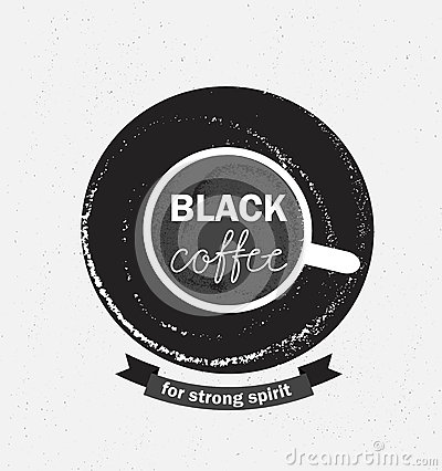 Free Coffee Logo Illustration, Design Cafe Menu, Hipster Grunge  Background. Phrase - Black Coffe For Strong Spirit. Royalty Free Stock Photo - 72673795