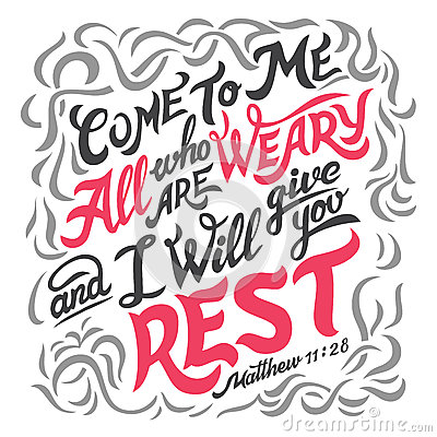 Free Come To Me All Who Are Weary Bible Quote Stock Photography - 88453922